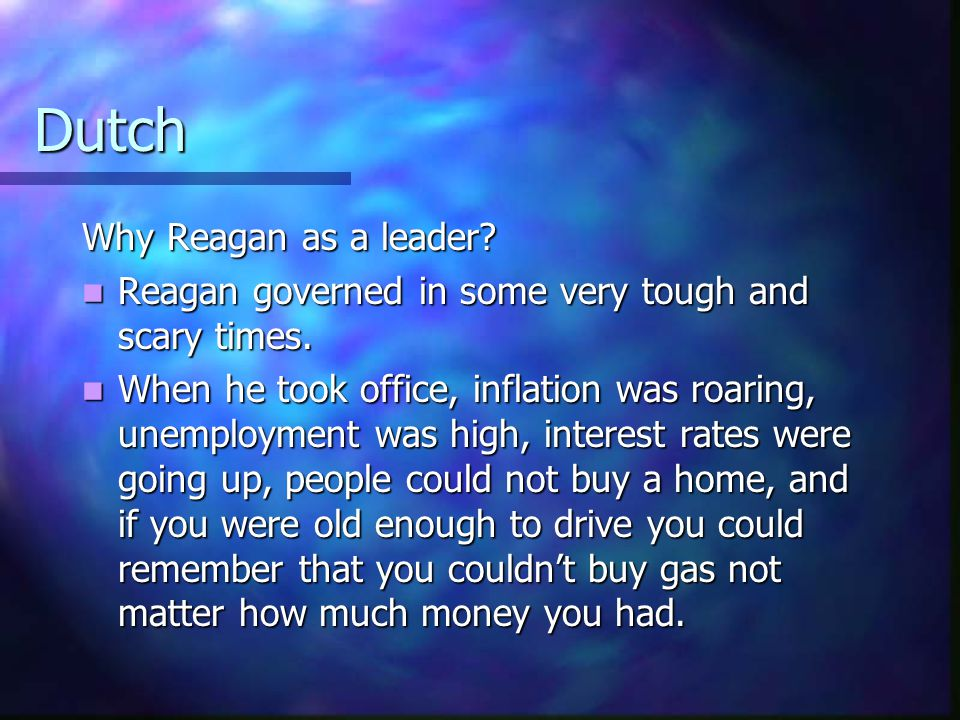 Dutch Distance and Dignity of Position Reagan had an rare combination of distance and approachability. This was at the cornerstone of his leadership s