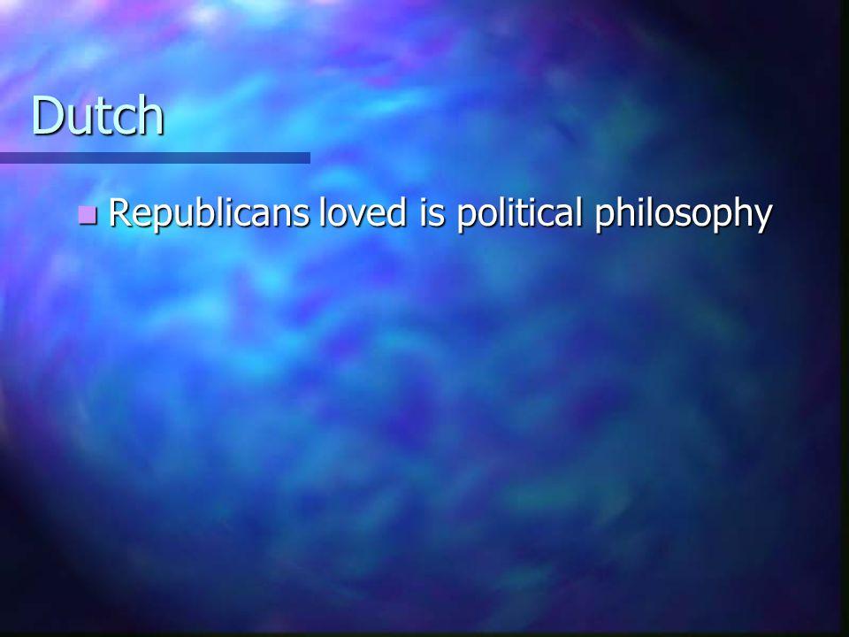 Dutch Die heard Democrats disliked is political beliefs