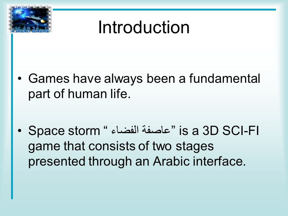 Introduction Games have always been a fundamental part of human life.