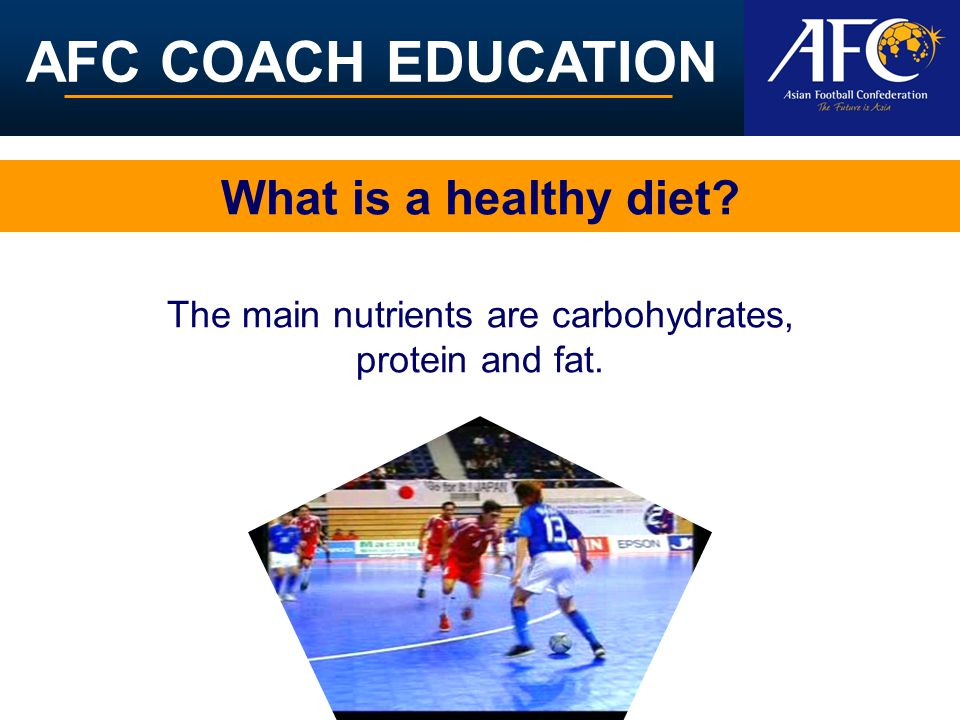 AFC COACH EDUCATION Carbohydrate Carbohydrate should provide at least 50% of our energy.