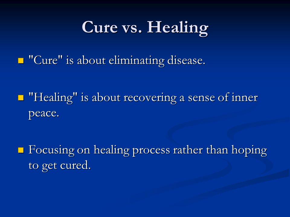 Cure vs. Healing