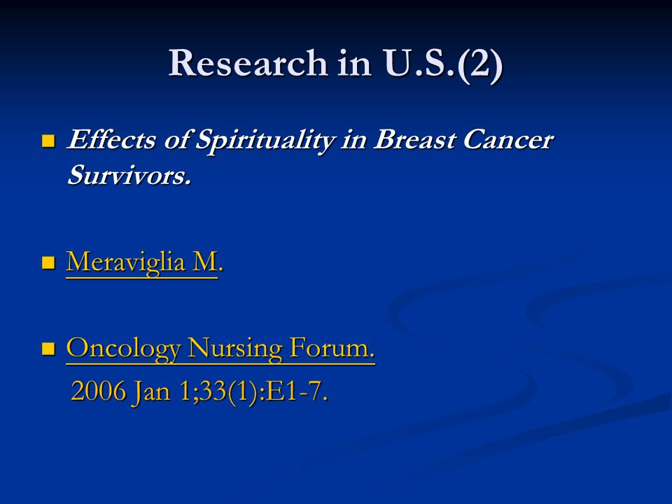 Research in U.S.(2) Effects of Spirituality in Breast Cancer Survivors. Effects of Spirituality in Breast Cancer Survivors. Meraviglia M. Meraviglia M