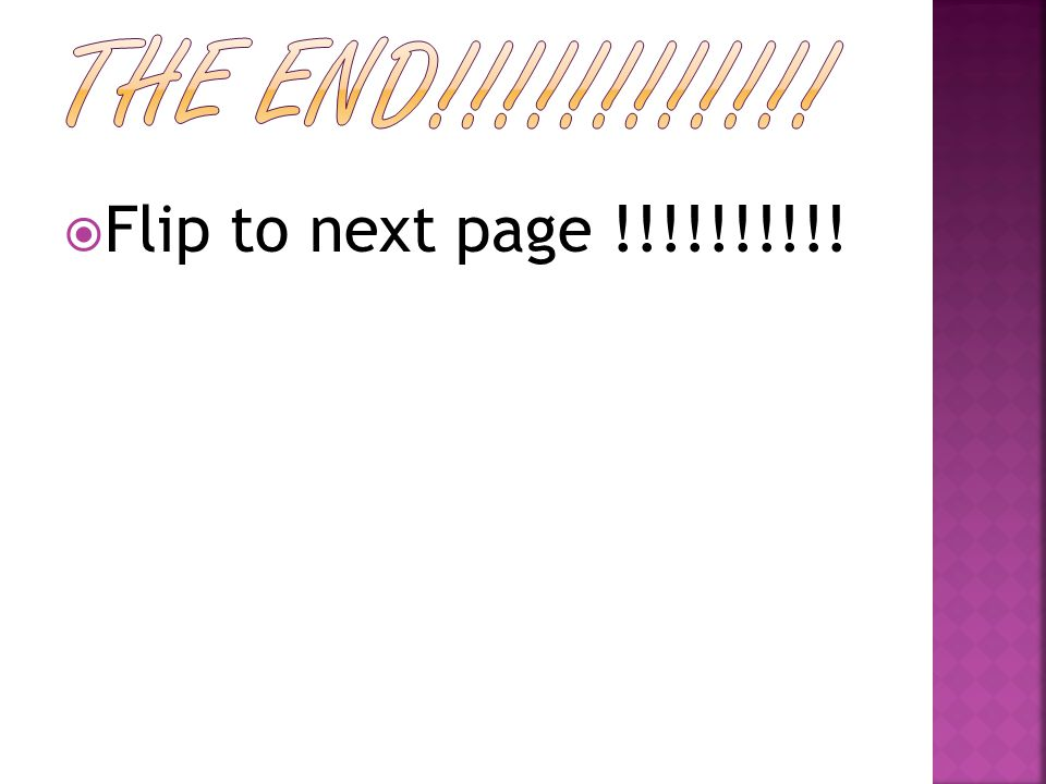  Flip to next page !!!!!!!!!!