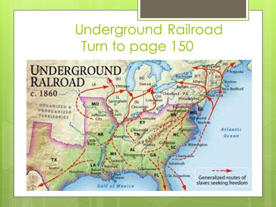 Underground Railroad Turn to page 150