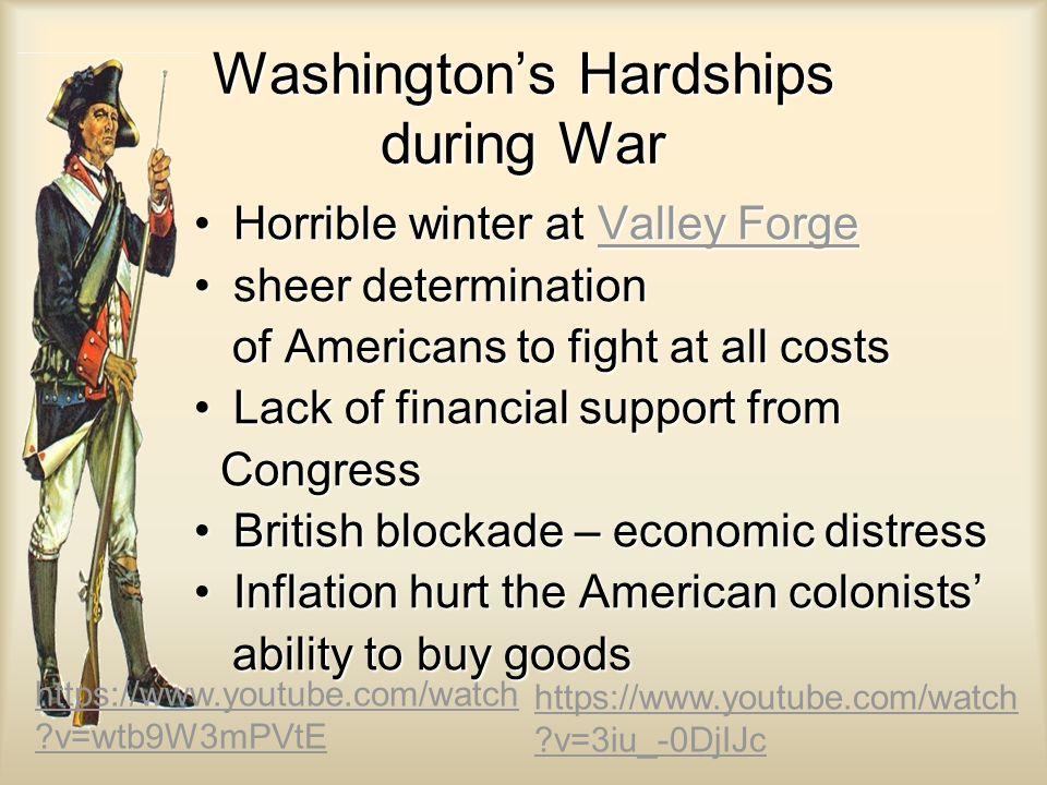 Washington's Hardships during War Horrible winter at Valley ForgeHorrible winter at Valley ForgeValley ForgeValley Forge sheer determinationsheer dete