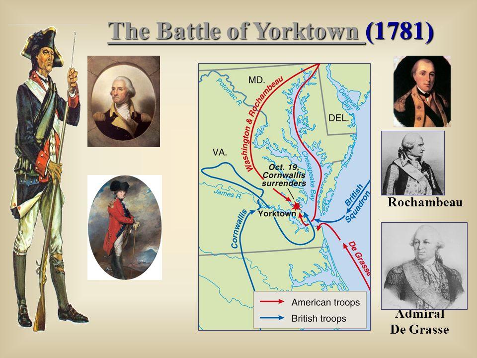 The Battle of Yorktown The Battle of Yorktown (1781) The Battle of Yorktown Rochambeau Admiral De Grasse
