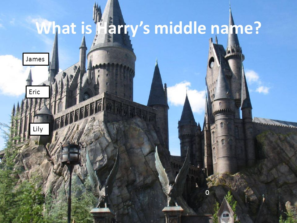 What is Harry's middle name? James Eric Lily 0