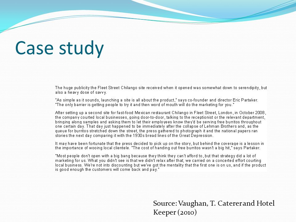 Case study Source: Vaughan, T. Caterer and Hotel Keeper (2010)