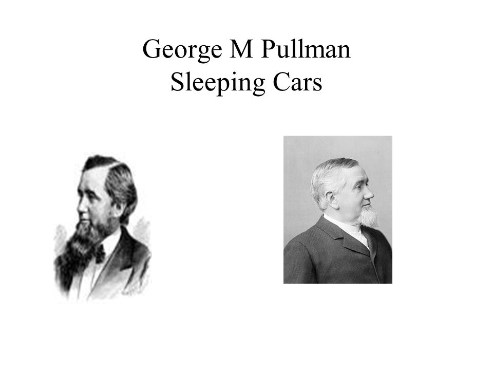 George M Pullman Sleeping Cars