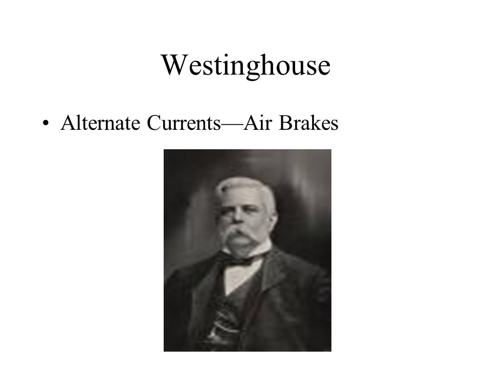 Westinghouse Alternate Currents—Air Brakes