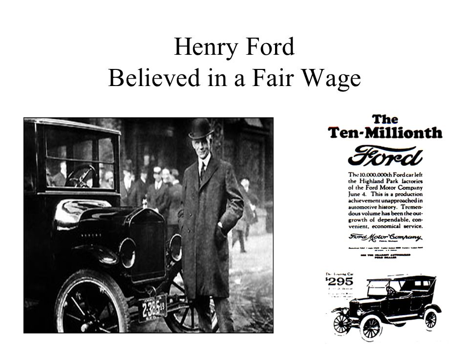 Henry Ford Believed in a Fair Wage