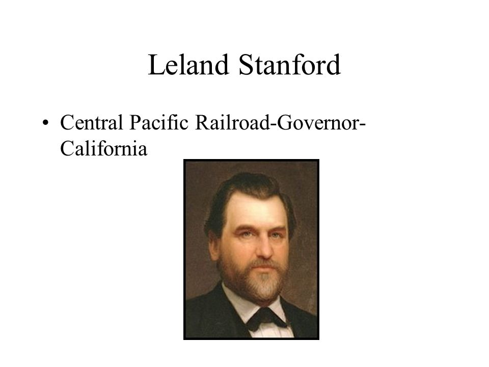Leland Stanford Central Pacific Railroad-Governor- California