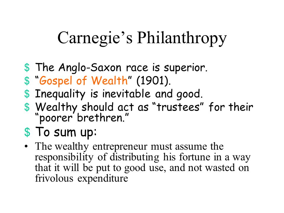 Carnegie's Philanthropy $ The Anglo-Saxon race is superior.