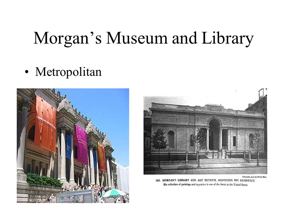 Morgan's Museum and Library Metropolitan