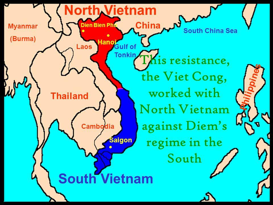 China Philippines Thailand Cambodia Laos Myanmar (Burma) South China Sea Gulf of Tonkin Saigon Hanoi Dien Bien Phu South Vietnam North Vietnam This re