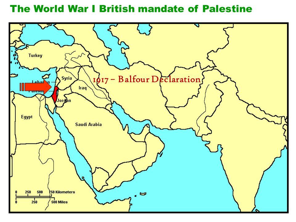 The World War I British mandate of Palestine 1917 – Balfour Declaration
