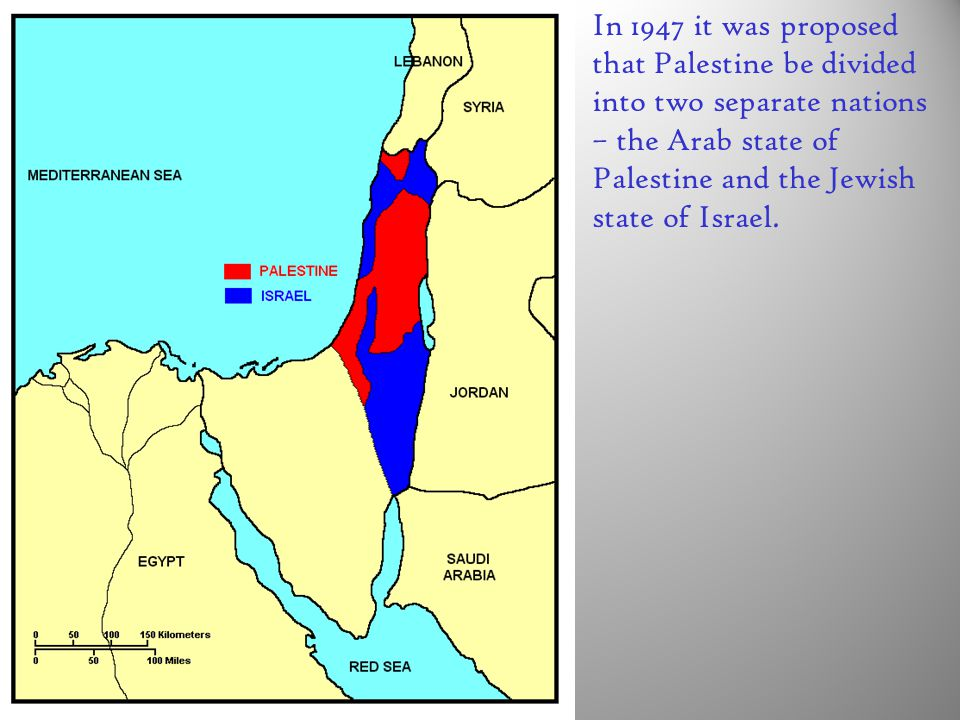 In 1947 it was proposed that Palestine be divided into two separate nations – the Arab state of Palestine and the Jewish state of Israel.