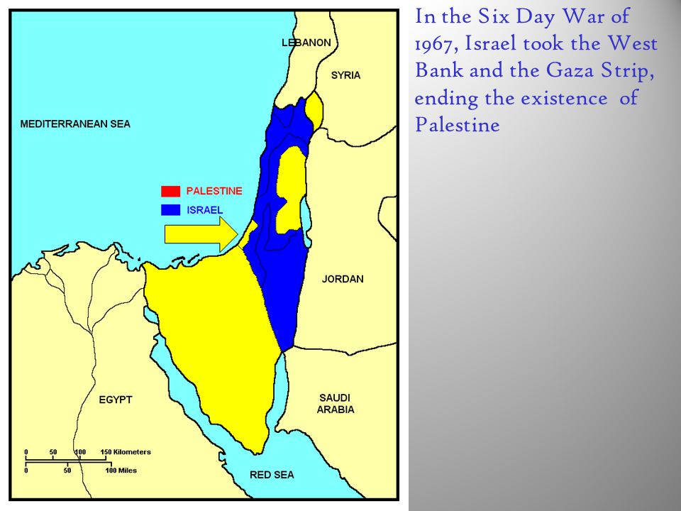 In the Six Day War of 1967, Israel took the West Bank and the Gaza Strip, ending the existence of Palestine