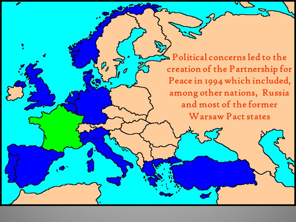 Political concerns led to the creation of the Partnership for Peace in 1994 which included, among other nations, Russia and most of the former Warsaw Pact states