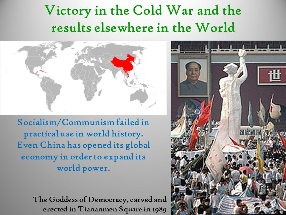 Victory in the Cold War and the results elsewhere in the World Socialism/Communism failed in practical use in world history. Even China has opened its