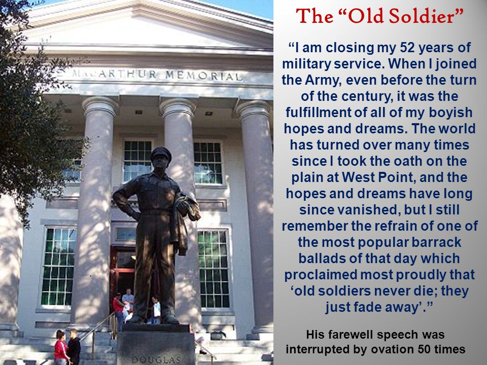 """The """"Old Soldier"""" """"I am closing my 52 years of military service. When I joined the Army, even before the turn of the century, it was the fulfillment o"""