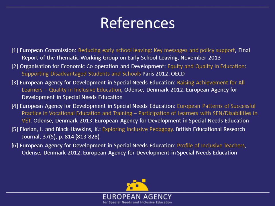 References [1] European Commission: Reducing early school leaving: Key messages and policy support, Final Report of the Thematic Working Group on Earl