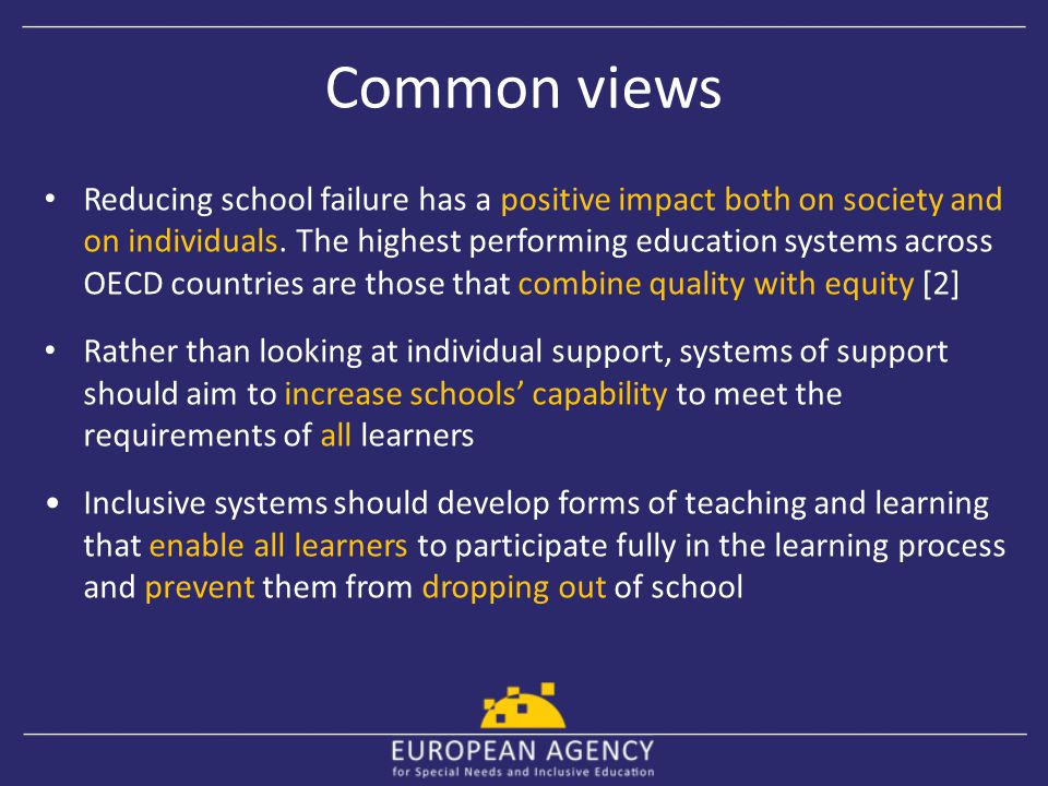 Common views Reducing school failure has a positive impact both on society and on individuals. The highest performing education systems across OECD co