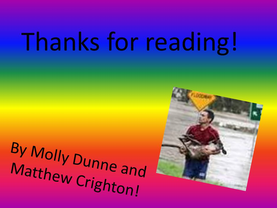 Thanks for reading! By Molly Dunne and Matthew Crighton!