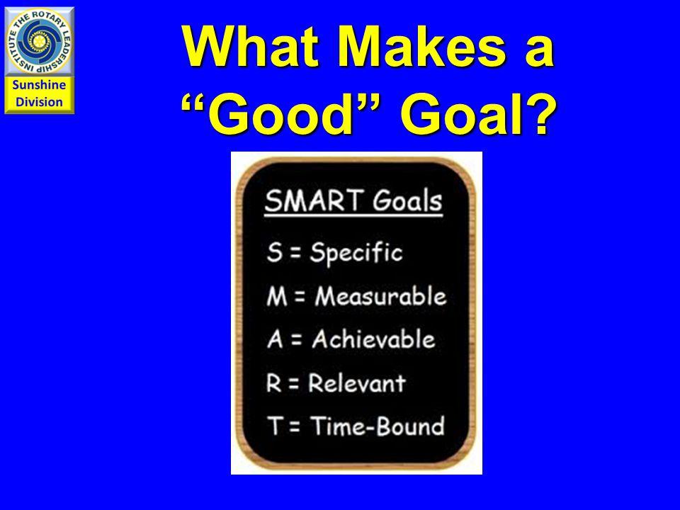 What Makes a Good Goal?