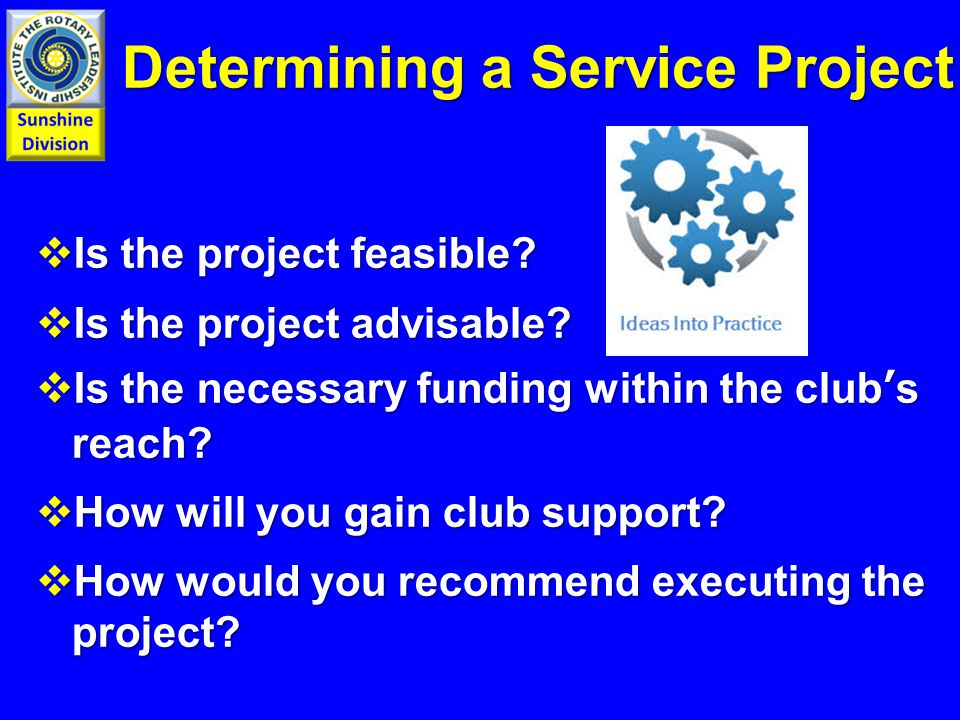 Determining a Service Project  Is the project feasible.