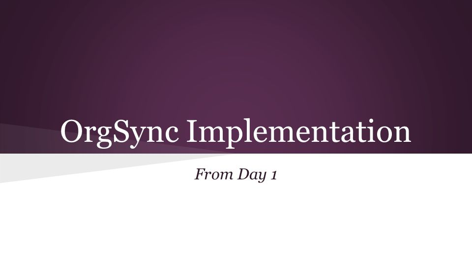 OrgSync Implementation From Day 1