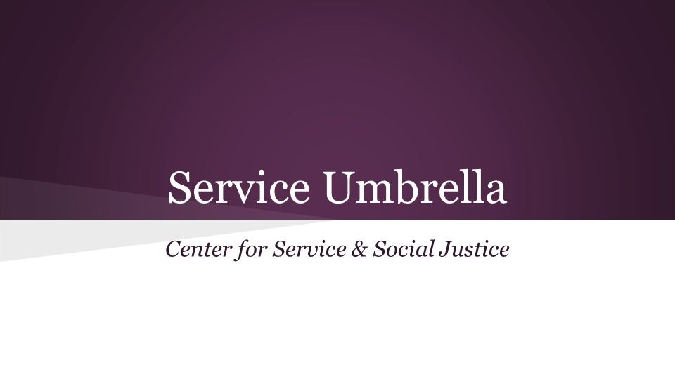 Service Umbrella Center for Service & Social Justice