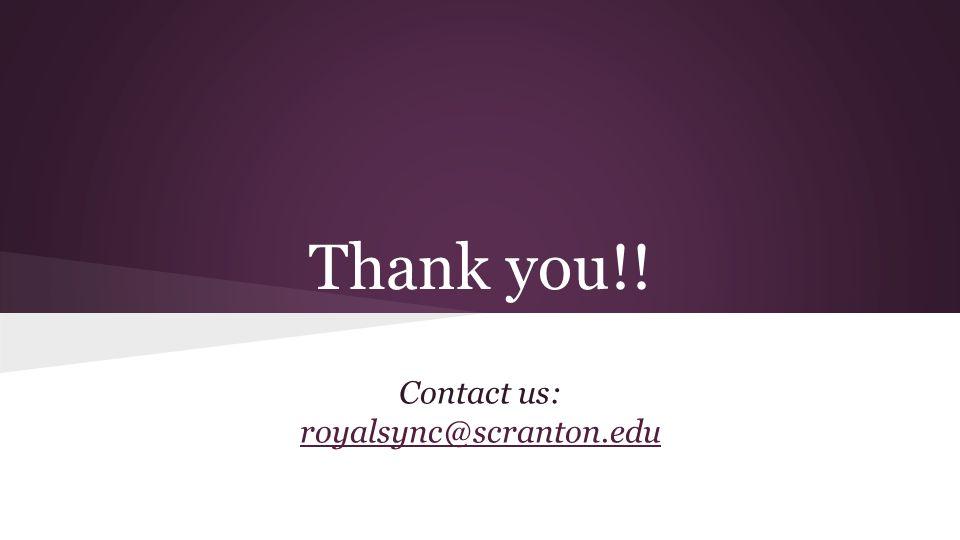 Thank you!! Contact us: royalsync@scranton.edu