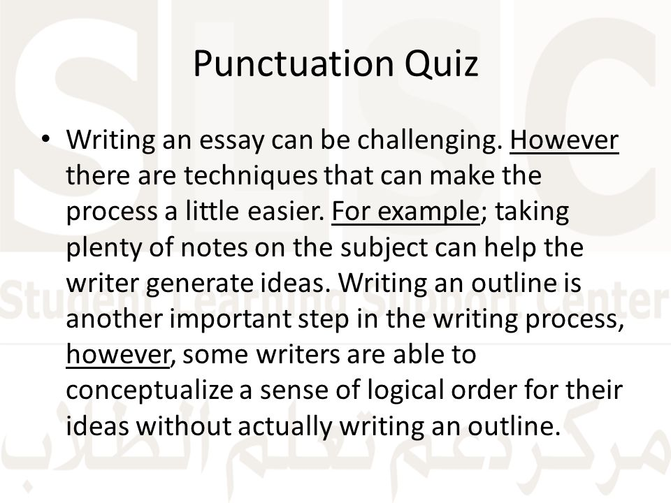 Punctuation Quiz Writing an essay can be challenging.