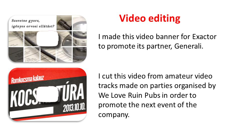 Video editing I cut this video from amateur video tracks made on parties organised by We Love Ruin Pubs in order to promote the next event of the comp