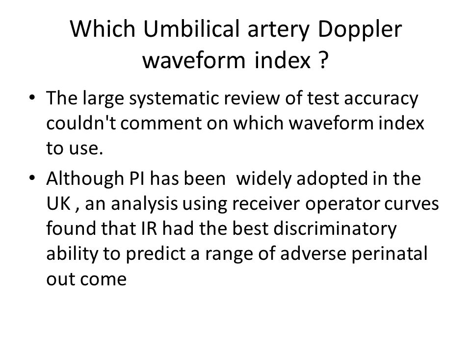 Which Umbilical artery Doppler waveform index .