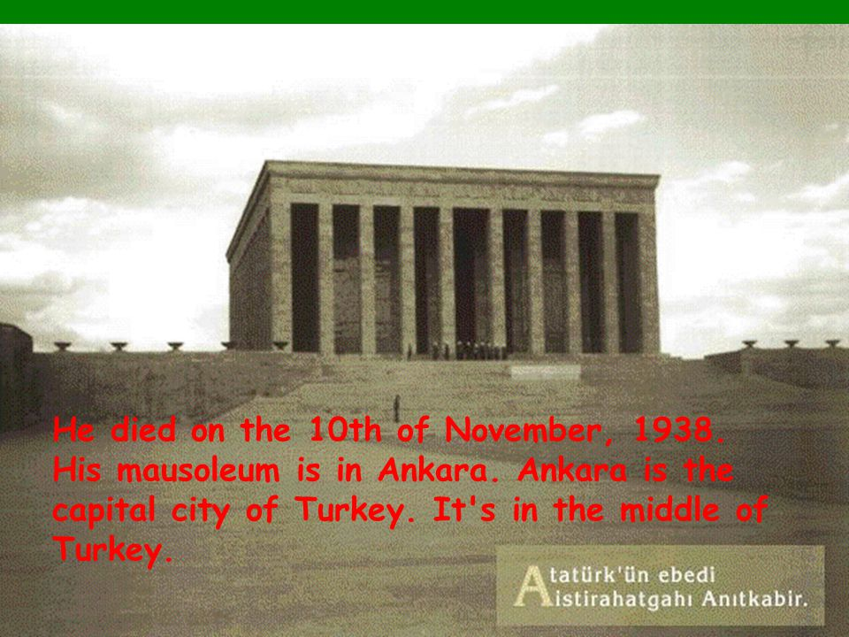 In 1934 the Turkish Grand National Assembly gave him the surname