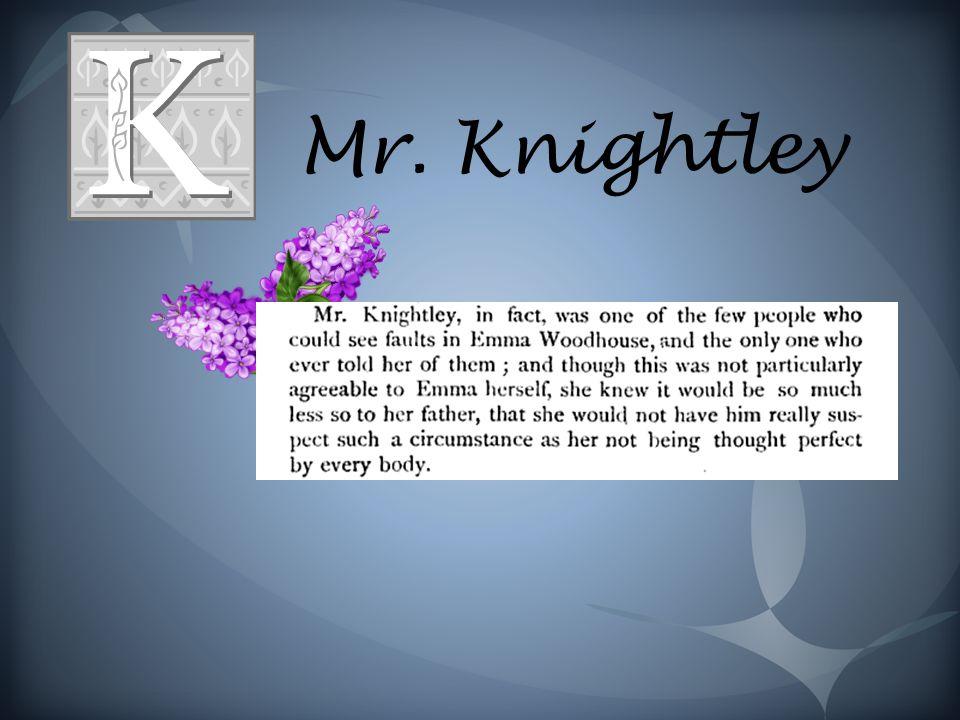 Mr. Knightley