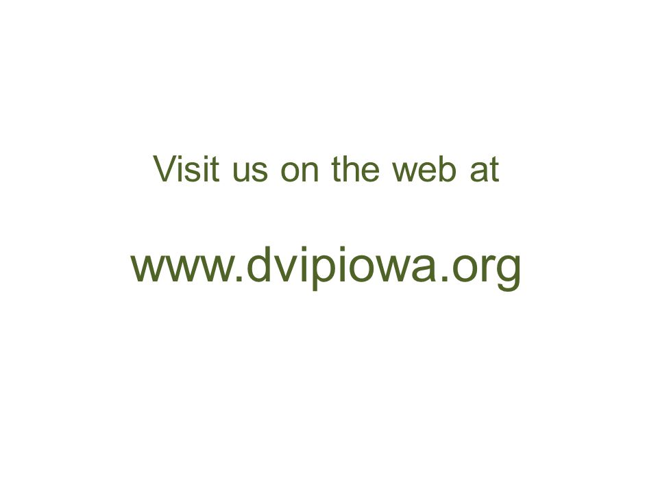 Visit us on the web at www.dvipiowa.org