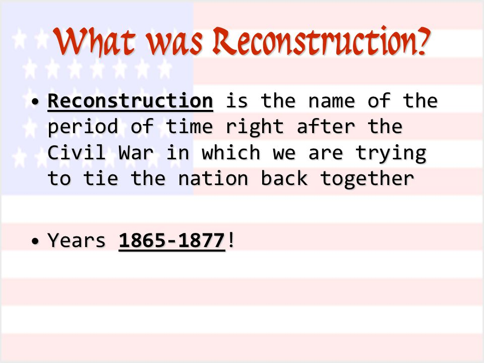 What was Reconstruction.