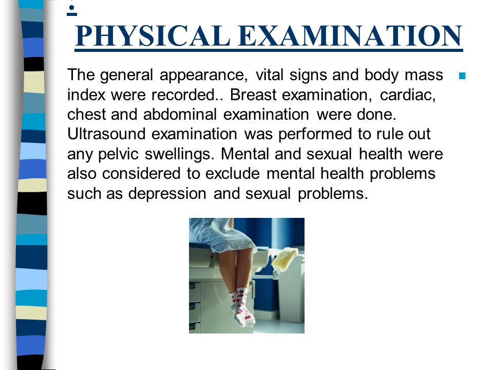 : PHYSICAL EXAMINATION n The general appearance, vital signs and body mass index were recorded..