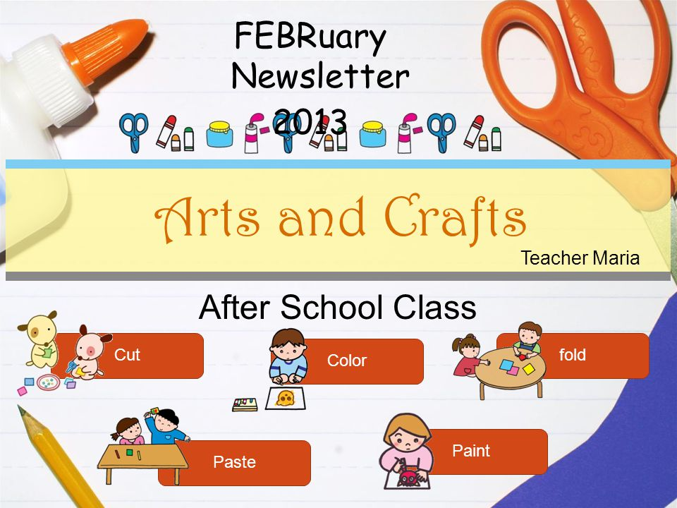 After School Class Arts and Crafts Cut Color fold Paste Paint Teacher Maria FEBRuary Newsletter 2013