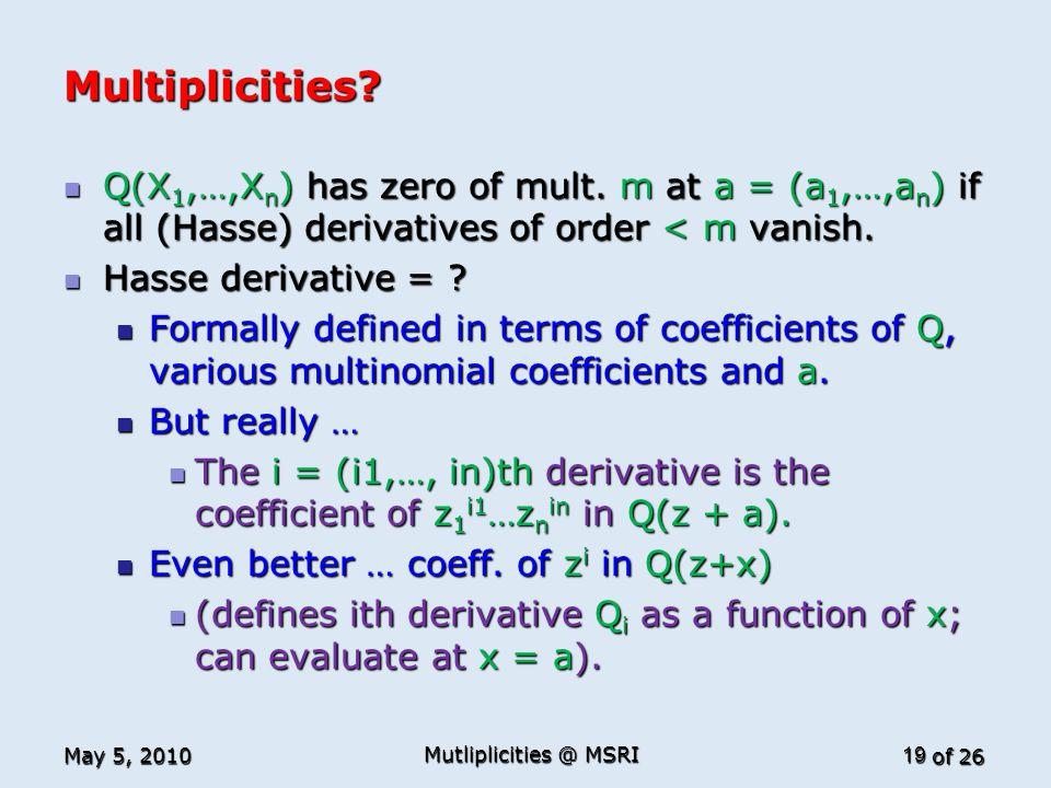 of 26 Multiplicities. Q(X 1,…,X n ) has zero of mult.