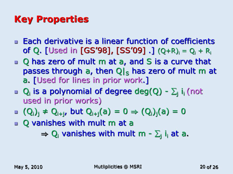 of 26 Key Properties Each derivative is a linear function of coefficients of Q.