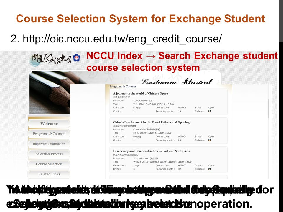 NCCU Index → Search Exchange student course selection system Course Selection System for Exchange Student 2.