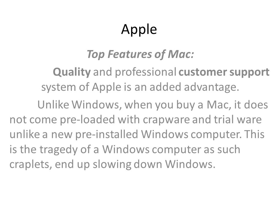 PC Top Features of a PC: Provides scope for total customization.