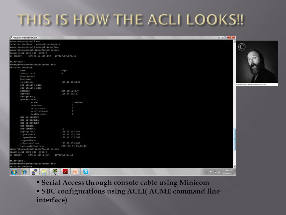  Serial Access through console cable using Minicom  SBC configurations using ACLI( ACME command line interface)