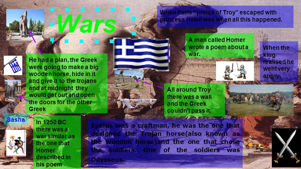 Wars Epēius was a craftman, he was the one that designed the Trojan horse(also known as the wooden horse)and the one that chose the soldiers.