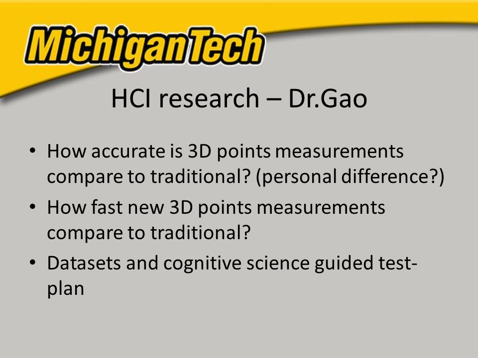 HCI research – Dr.Gao How accurate is 3D points measurements compare to traditional.