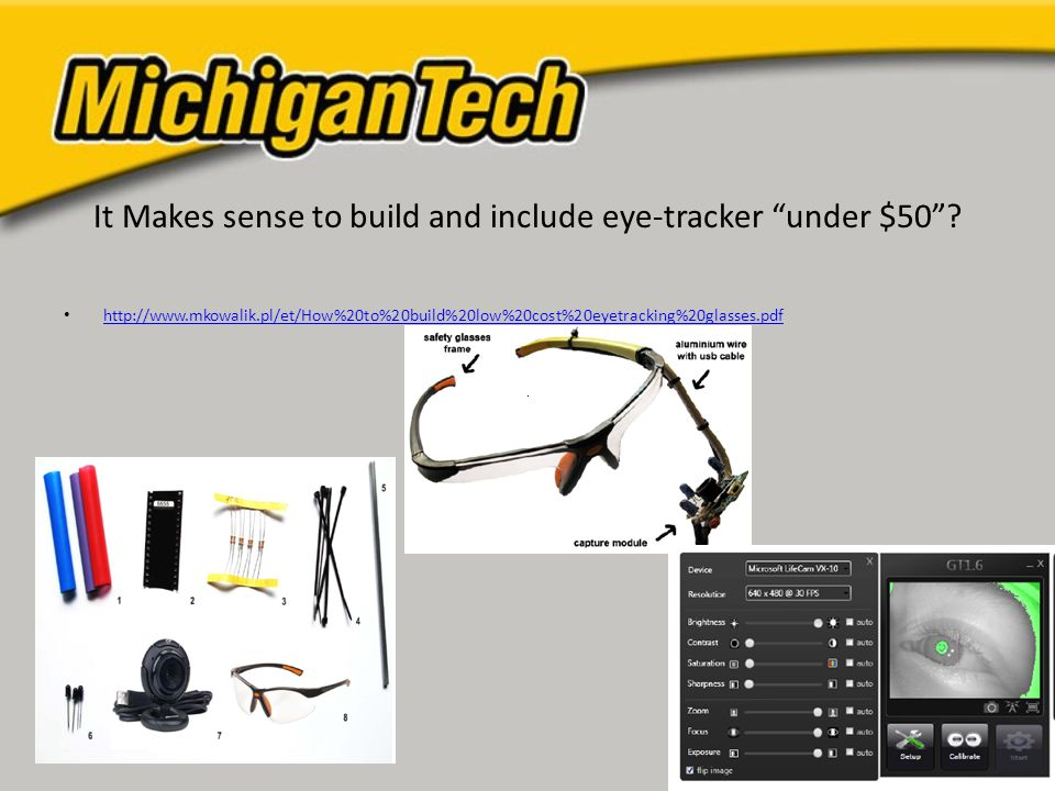 It Makes sense to build and include eye-tracker under $50 .